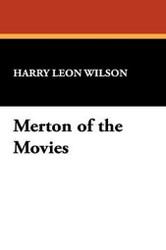Merton of the Movies, by Harry Leon Wilson (Hardcover)