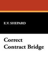 Correct Contract Bridge, by E. V. Shepard (Hardcover)