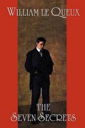The Seven Secrets, by William Le Queux (Paperback)