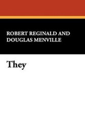 They, by Robert Reginald and Douglas Menville (trade pb)