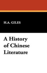 A History of Chinese Literature, by H. A. Giles (Paperback)