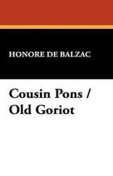Cousin Pons / Old Goriot, by Honore de Balzac (Hardcover)