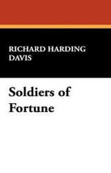 Soldiers of Fortune, by Richard Harding Davis (Paperback)