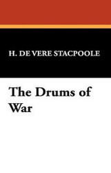 The Drums of War, by H. De Vere Stacpoole (Hardcover)