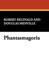 Phantasmagoria, by Robert Reginald and Douglas Menville (Paperback)