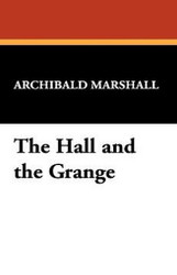 The Hall and the Grange, by Archibald Marshall (Paperback)