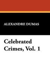 Celebrated Crimes, Vol. 1, by Alexandre Dumas (Hardcover)