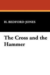 The Cross and the Hammer, by H. Bedford-Jones (Paperback)