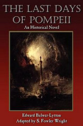 The Last Days of Pompeii: An Historical Novel, by S. Fowler Wright (Paperback)