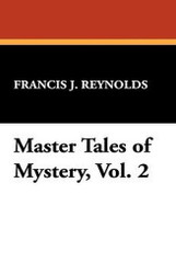 Master Tales of Mystery, Vol. 2, edited by Francis J. Reynolds (Hardcover)