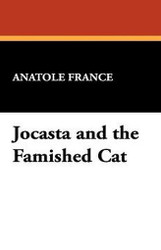 Jocasta and the Famished Cat, by Anatole France (Hardcover)