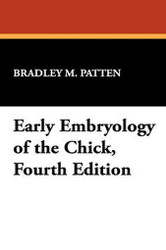 Early Embryology of the Chick, Fourth Edition, by Bradley M. Patten (Hardcover)