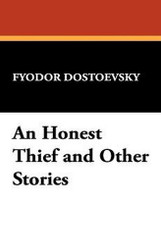 An Honest Thief and Other Stories, by Fyodor Dostoevsky (Hardcover)