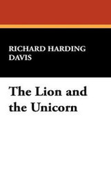 The Lion and the Unicorn, by Richard Harding Davis (Hardcover)