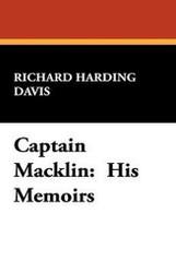 Captain Macklin:  His Memoirs, by Richard Harding Davis (Hardcover)
