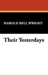 Their Yesterdays, by Harold Bell Wright (Hardcover)