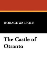 The Castle of Otranto, by Horace Walpole (Hardcover)