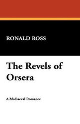 The Revels of Orsera, by Ronald Ross (Paperback)
