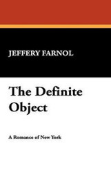 The Definite Object, by Jeffery Farnol (Hardcover)
