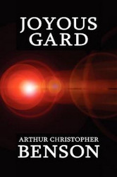 Joyous Gard, by Arthur Christopher Benson (Paperback)