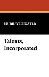 Talents, Incorporated, by Murray Leinster (Hardcover)