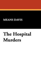 The Hospital Murders, by Means Davis (Hardcover)