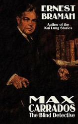 Max Carrrados, the Blind Detective, by Ernest Bramah (Hardcover)