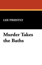 Murder Takes the Baths, by Lee Priestly (Paperback)