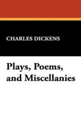 Plays, Poems, and Miscellanies, by Charles Dickens (Paperback)