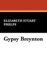 Gypsy Breynton, by Elizabeth Stuart Phelps (Hardcover)