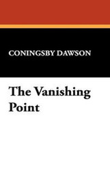 The Vanishing Point, by Coningsby Dawson (Paperback)