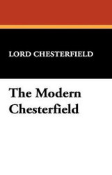 The Modern Chesterfield, by Lord Chesterfield (Paperback)