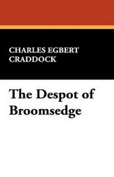 The Despot of Broomsedge, by Charles Egbert Craddock (Paperback)