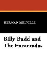 Billy Budd and The Encantadas, by Herman Melville (Hardcover)