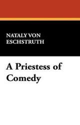 A Priestess of Comedy, by Nataly von Eschstruth (Paperback)