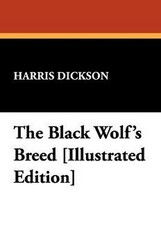The Black Wolf's Breed, by Harris Dickson (Paperback)