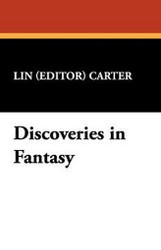 Discoveries in Fantasy, edited by Lin Carter (Paperback)