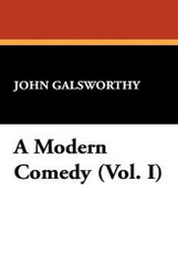 A Modern Comedy (Vol. I), by John Galsworthy (Hardcover)