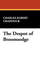 The Despot of Broomsedge, by Charles Egbert Craddock (Hardcover)