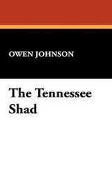 The Tennessee Shad, by Owen Johnson (Paperback)