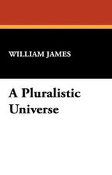 A Pluralistic Universe, by William James (Hardcover)