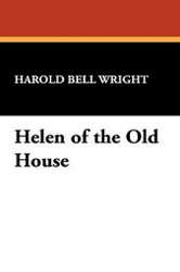 Helen of the Old House, by Harold Bell Wright (Hardcover)