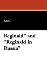 """Reginald"" and ""Reginald in Russia"", by Saki (Paperback)"