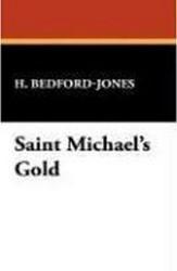 Saint Michael's Gold, by H. Bedford-Jones (CaseLaminate Hardcover)