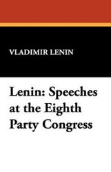 Lenin: Speeches at the Eighth Party Congress, by V.I. Lenin (Paperback)