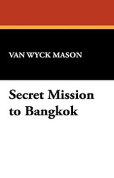 Secret Mission to Bangkok, by F. Van Wyck Mason (Paperback)