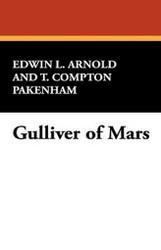 Gulliver of Mars, by Edwin Lester Arnold and T. Comptom Packenham (Hardcover)