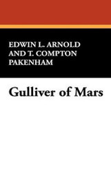Gulliver of Mars, by Edwin Lester Arnold and T. Comptom Packenham (Paperback)