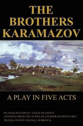 The Brothers Karamazov: A Play in Five Acts, by Jacques Copeau and Jean Croue (Paperback)