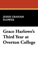 Grace Harlowe's Third Year at Overton College, by Jessie Graham Flower (Hardcover))